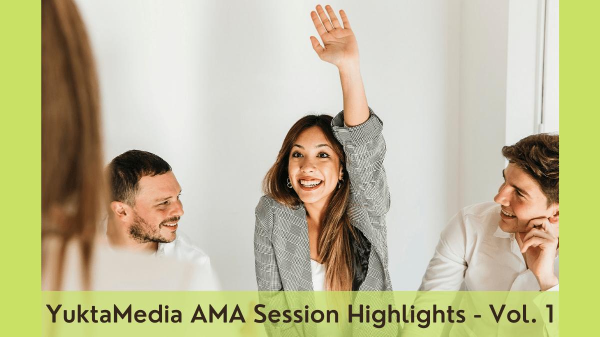 YuktaMedia AMA Session Highlights